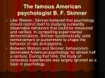 t he famous american psychologist b f skinner
