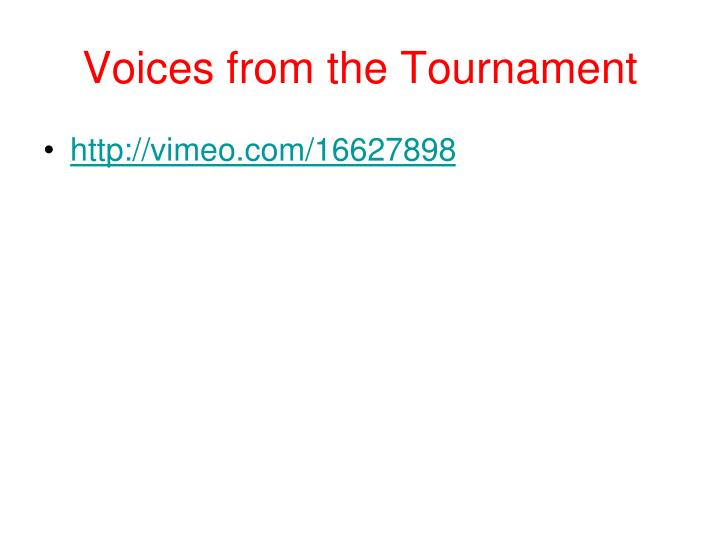 Voices from the Tournament