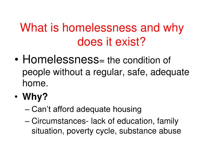 What is homelessness and why does it exist?