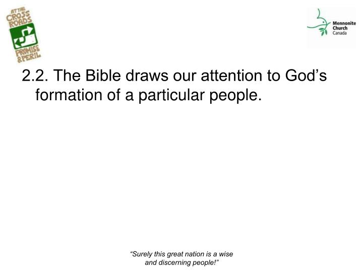 2.2. The Bible draws our attention to God's formation of a particular people.