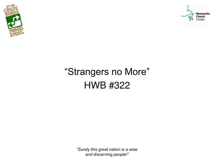 """""""Strangers no More"""""""