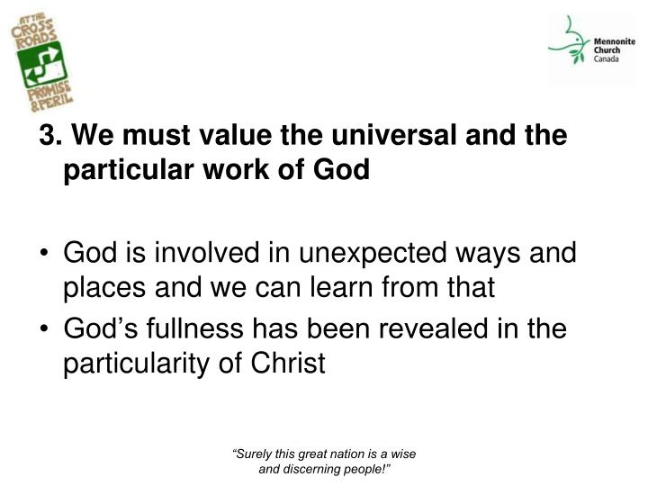 3. We must value the universal and the particular work of God