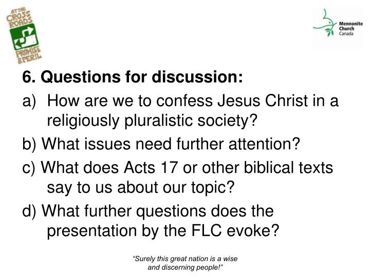 6. Questions for discussion: