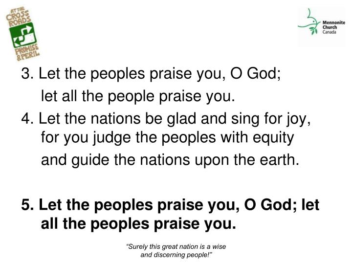 3. Let the peoples praise you, O God;