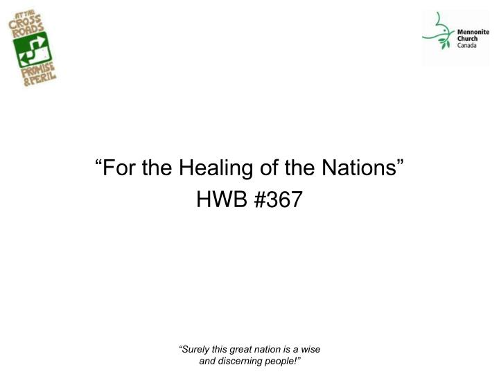 """For the Healing of the Nations"""