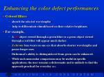 enhancing the color defect performances