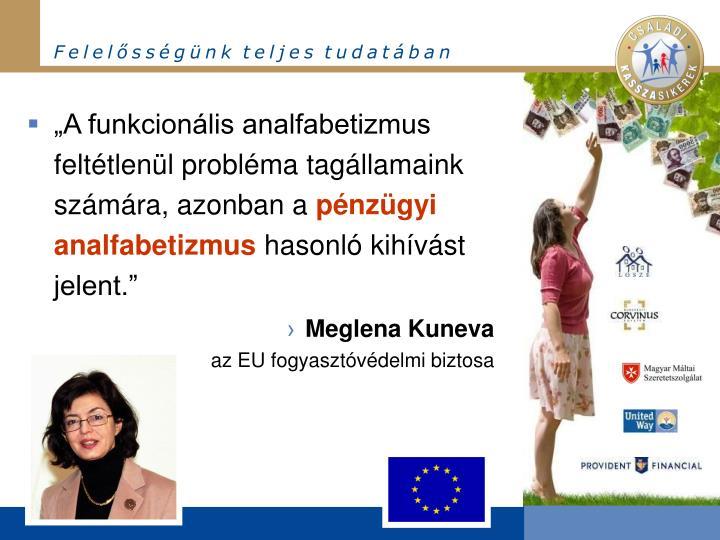 """""""A funkcionális analfabetizmus feltétlenül probléma tagállamaink számára, azonban a"""