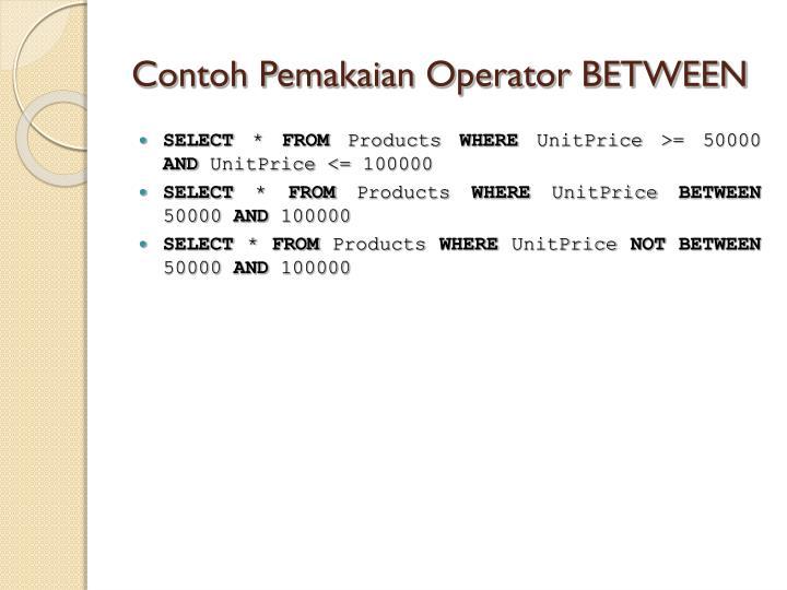 Contoh Pemakaian Operator BETWEEN