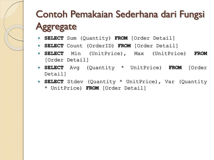 Contoh Pemakaian Sederhana dari Fungsi Aggregate