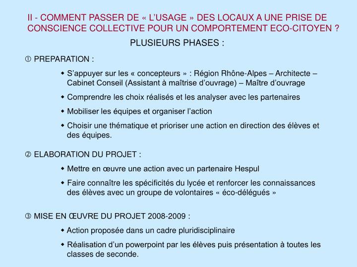 II - COMMENT PASSER DE «L'USAGE» DES LOCAUX A UNE PRISE DE CONSCIENCE COLLECTIVE POUR UN COMPORTEMENT ECO-CITOYEN ?