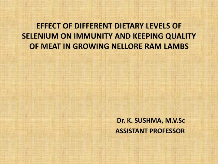EFFECT OF DIFFERENT DIETARY LEVELS OF SELENIUM ON IMMUNITY AND KEEPING QUALITY OF MEAT IN GROWING NE...