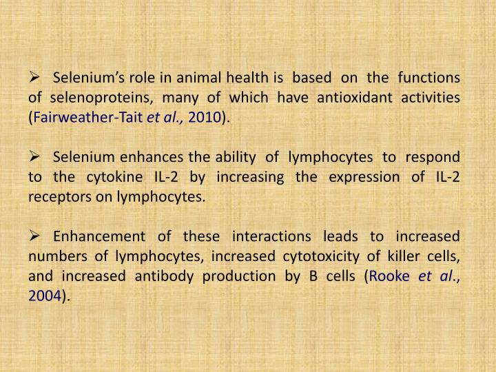 Selenium's role in animal health is  based  on  the  functions of