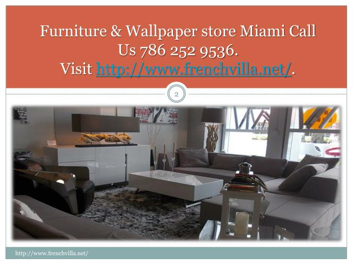 Furniture & Wallpaper store Miami Call Us 786 252 9536. Visit