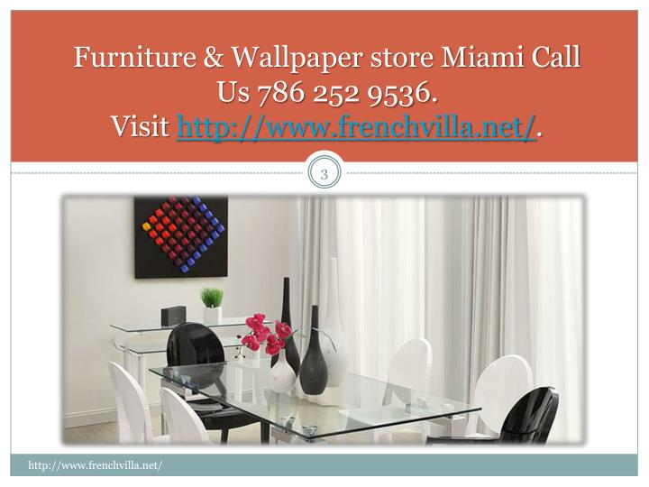 Furniture wallpaper store miami call us 786 252 9536 visit http www frenchvilla net1