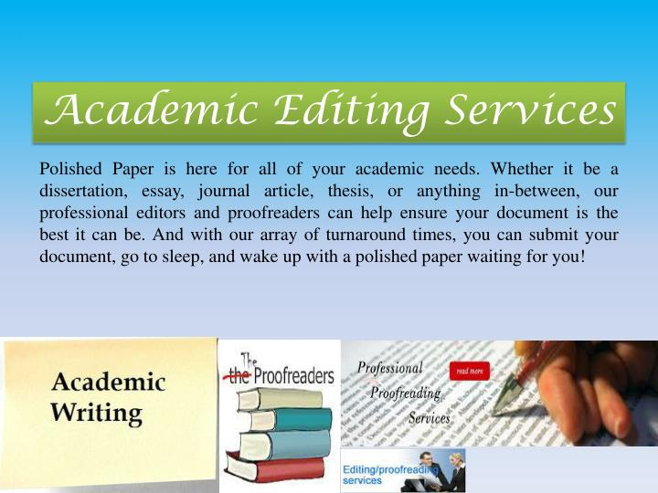 professional academic proofreading services Our professional proofreaders are retired newspaper editors and english professors who are intimately familiar with professional proofreading standards professional proofreading and editing more services academic proofreading and editing book proofreading and editing.
