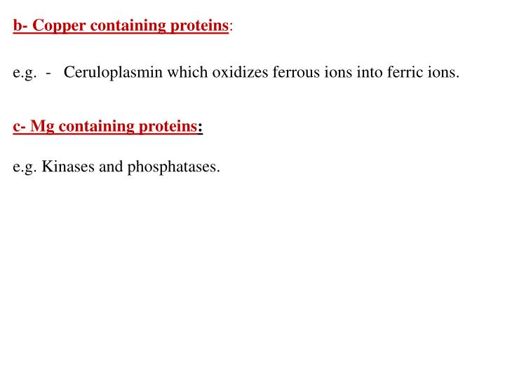 b- Copper containing proteins