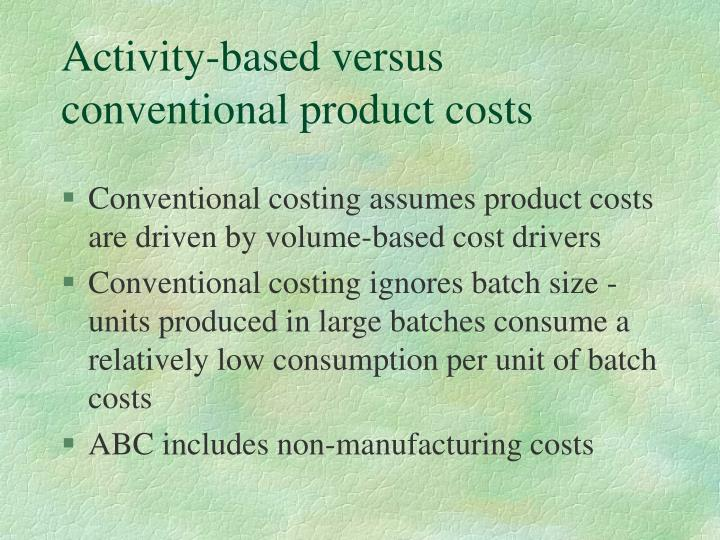 Activity-based versus conventional product costs