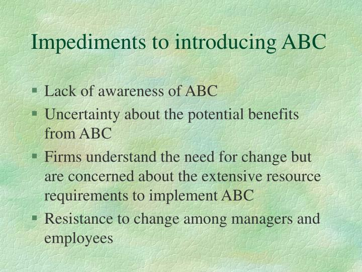 Impediments to introducing ABC