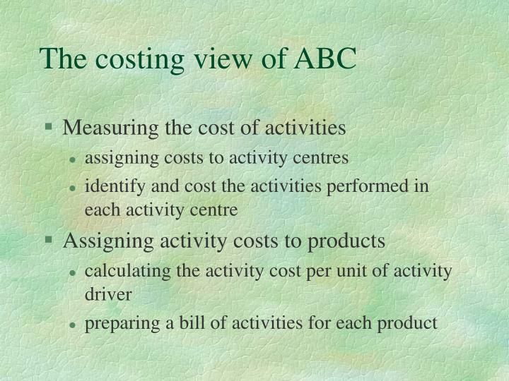 The costing view of ABC