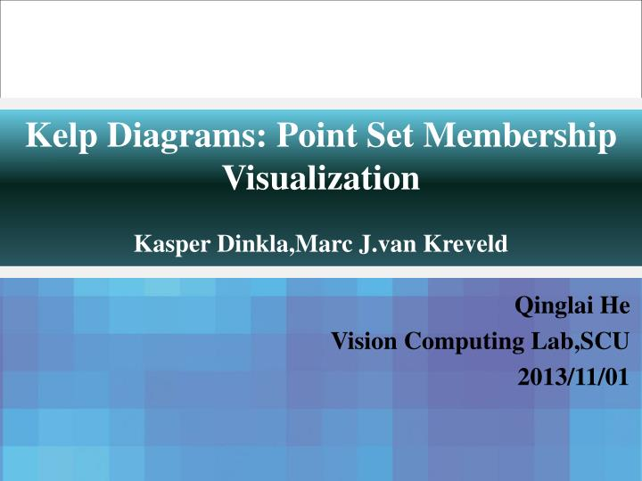 Kelp diagrams point set membership visualization kasper dinkla marc j van kreveld