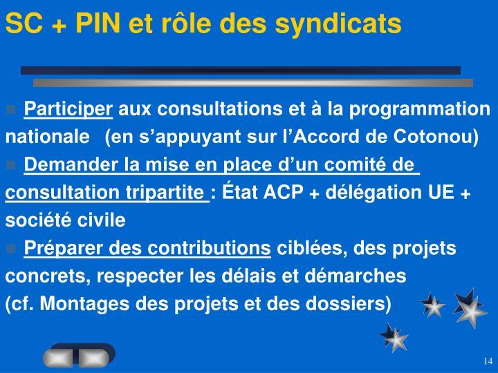 SC + PIN et rôle des syndicats