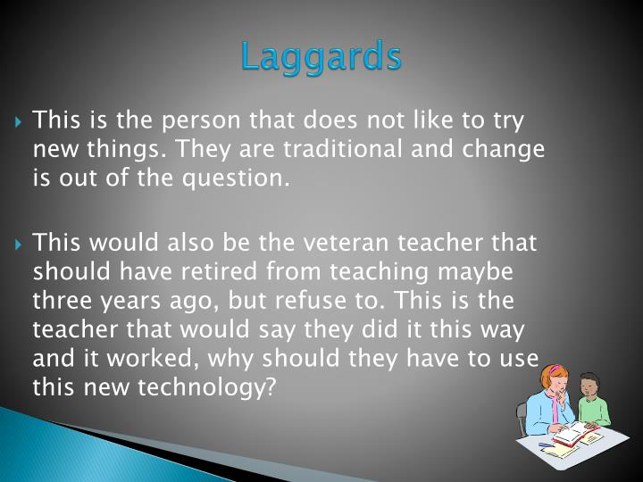 Laggards