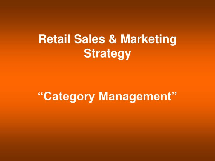 Retail Sales & Marketing Strategy
