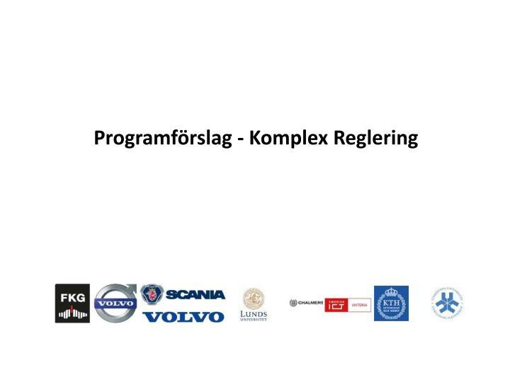 Programförslag - Komplex Reglering