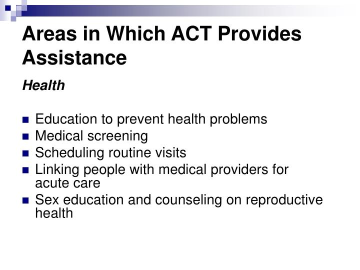 Areas in Which ACT Provides Assistance