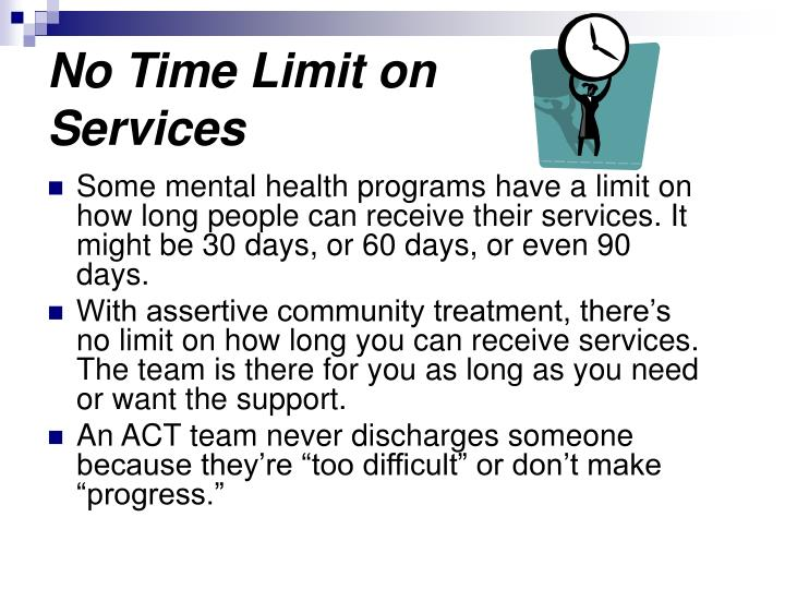 No Time Limit on Services