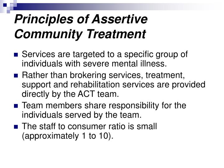Principles of Assertive Community Treatment