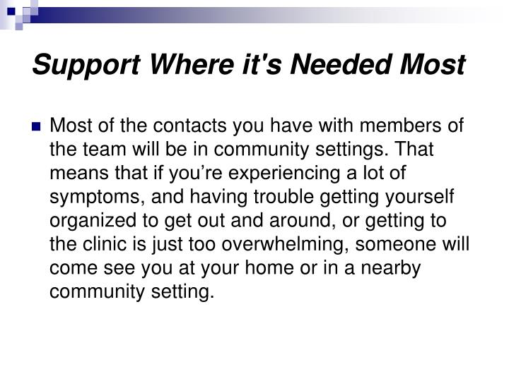 Support Where it's Needed Most