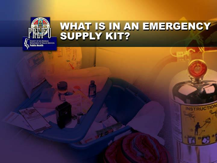 WHAT IS IN AN EMERGENCY SUPPLY KIT?