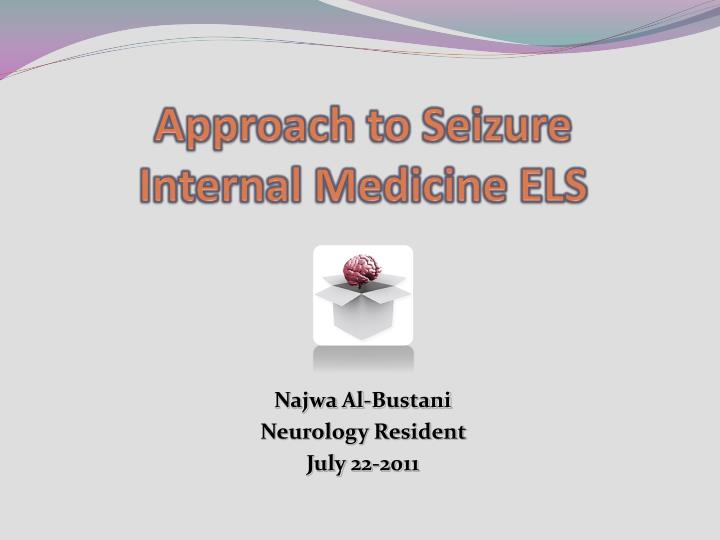 Approach to seizure internal medicine els