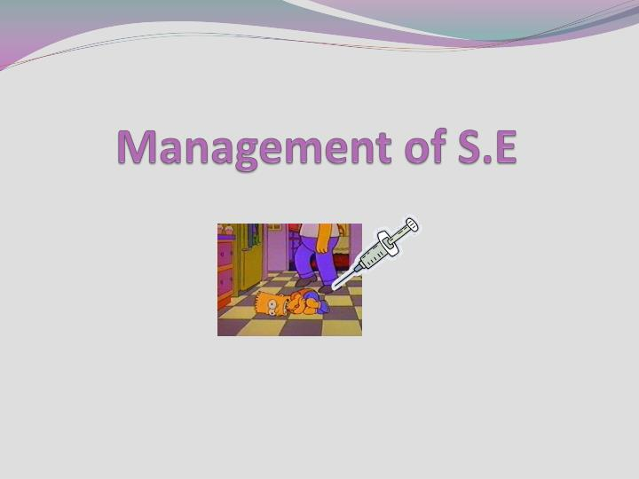 Management of S.E