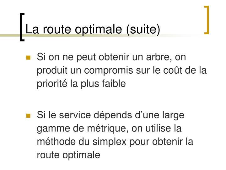 La route optimale (suite)