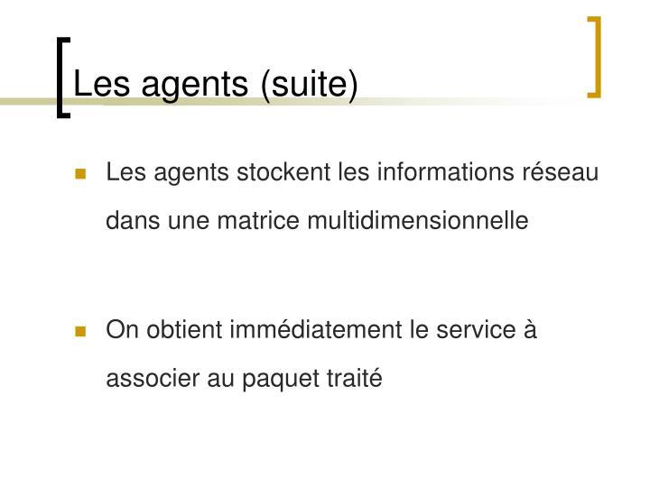 Les agents (suite)