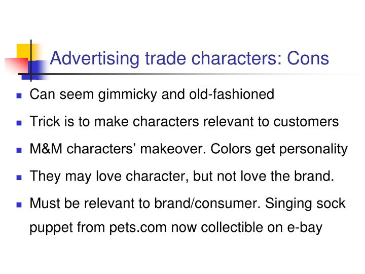 Advertising trade characters: Cons