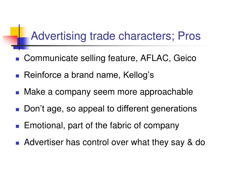 Advertising trade characters; Pros