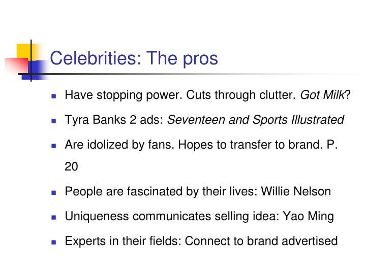 Celebrities: The pros