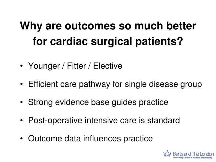 Why are outcomes so much better for cardiac surgical patients?