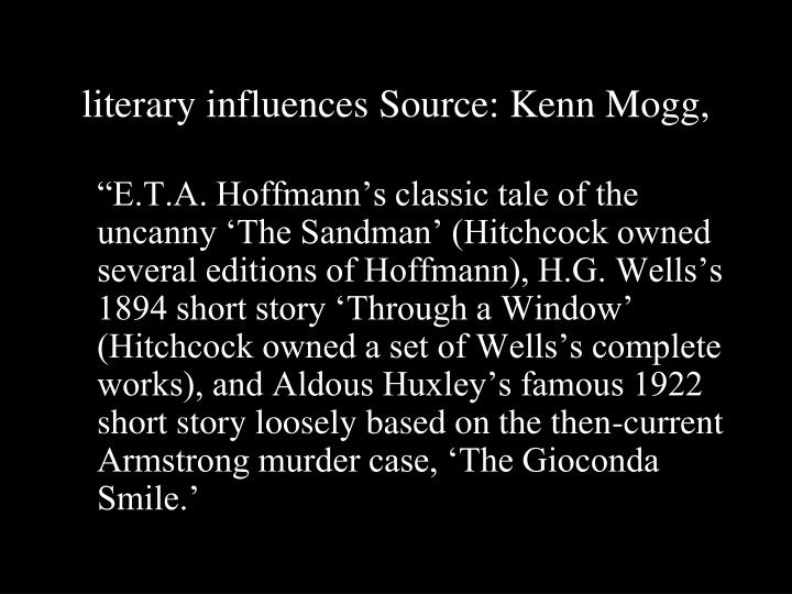 literary influences Source: Kenn Mogg,