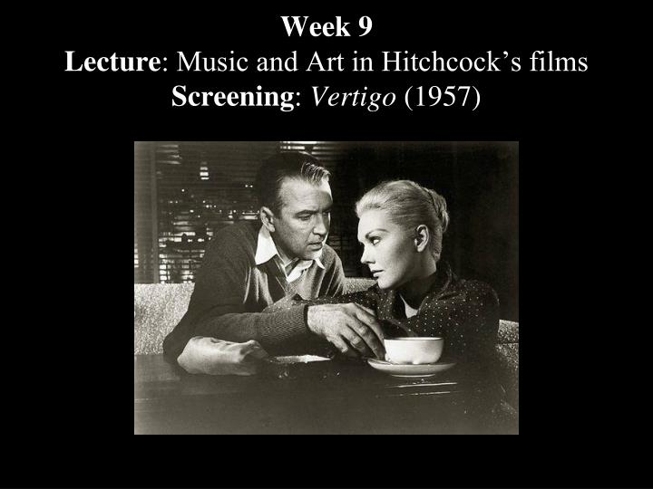 Week 9 lecture music and art in hitchcock s films screening vertigo 1957