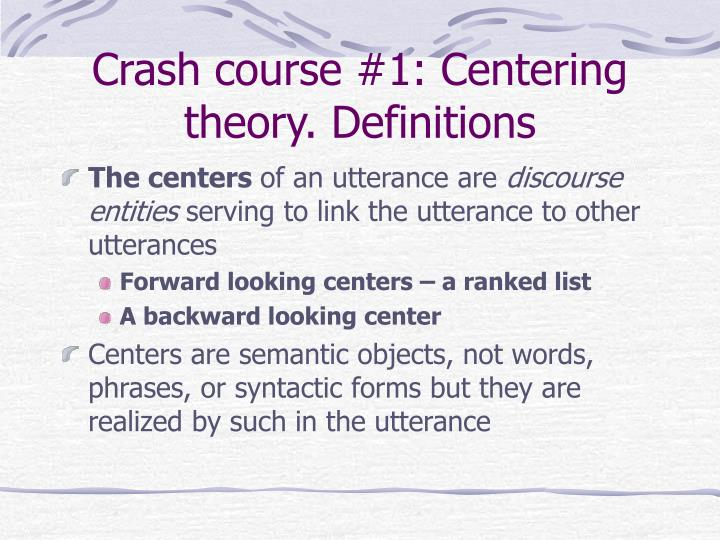 Crash course #1: Centering theory. Definitions