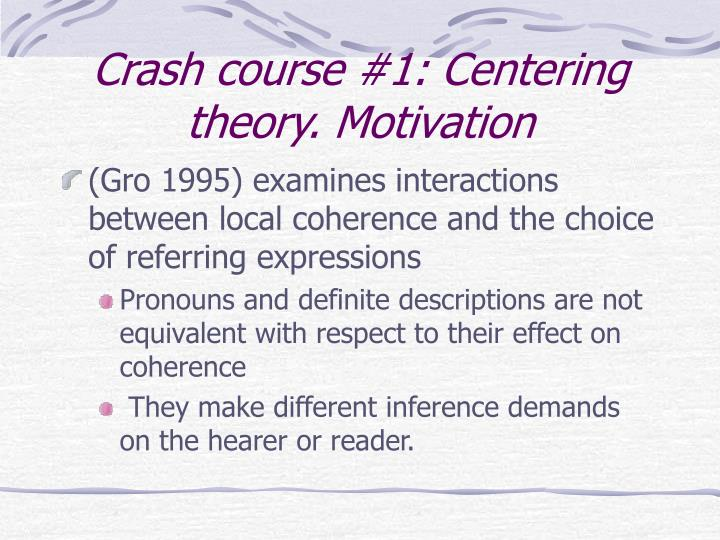 Crash course #1: Centering theory. Motivation