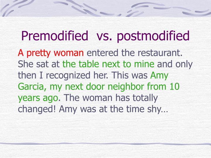 Premodified  vs. postmodified