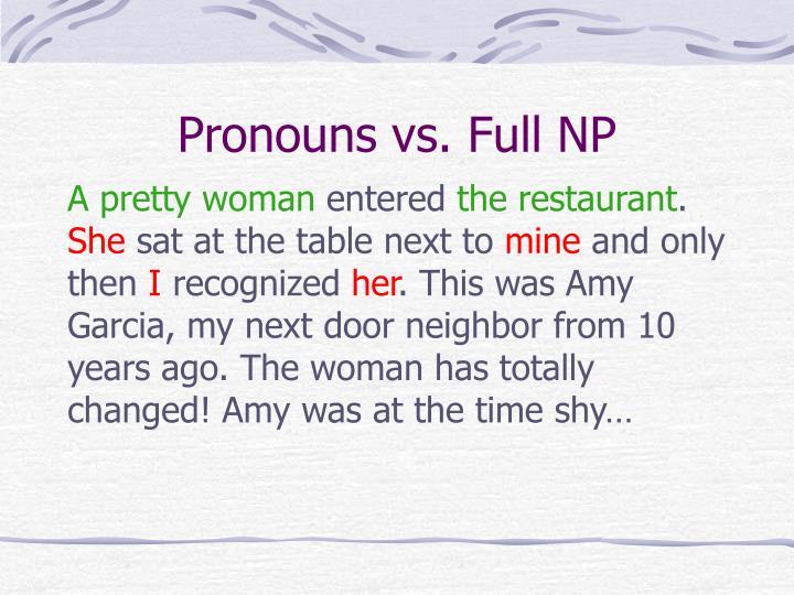 Pronouns vs. Full NP