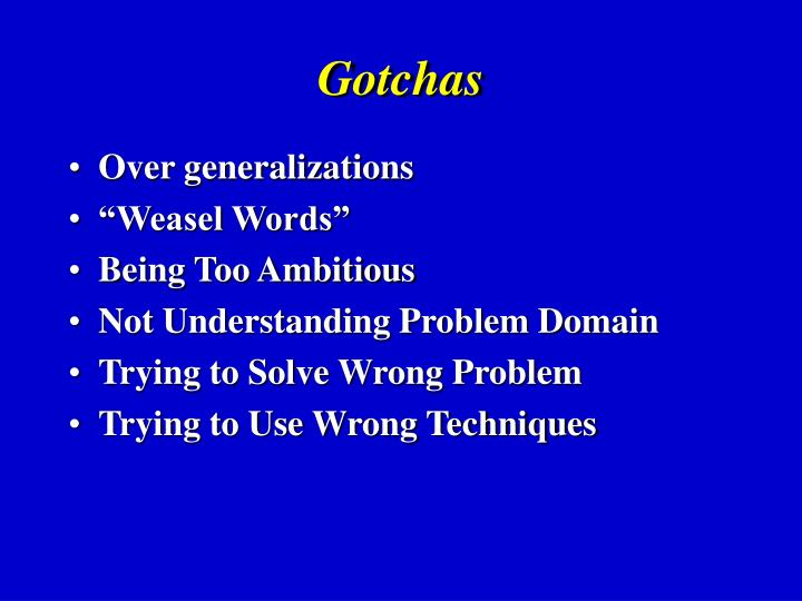 Gotchas