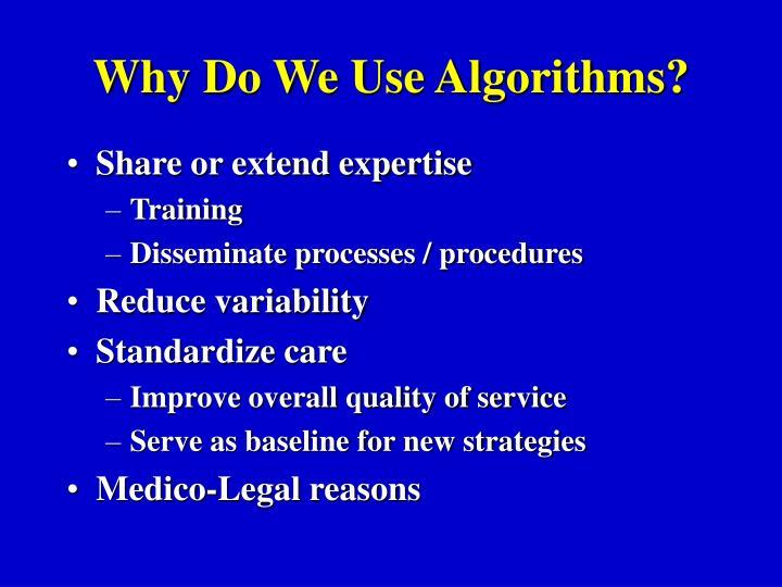 Why Do We Use Algorithms?