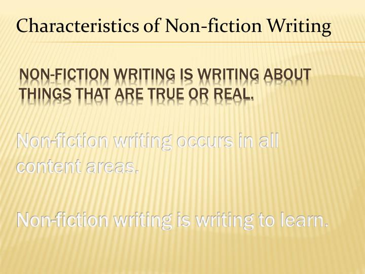 Characteristics of Non-fiction Writing